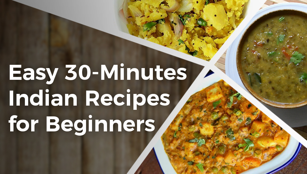 30 Minutes Quick Recipe for Beginners