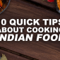 10 Quick Tips About Cooking Indian Food