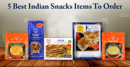5 Best Indian Snacks Items to Order